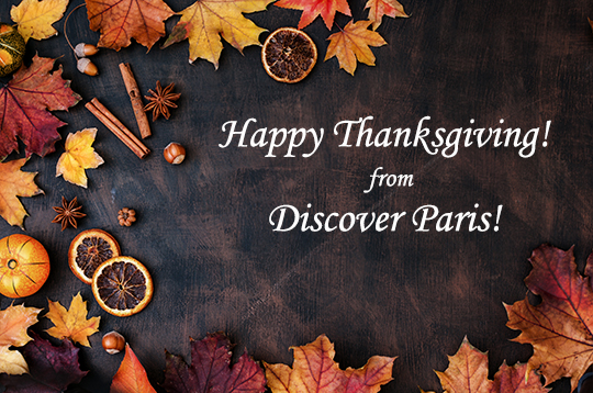 Happy Thanksgiving! from Discover Paris!